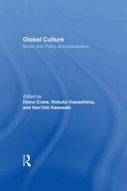 Global CultureMedia, Arts, Policy, and Globalization【電子書籍】