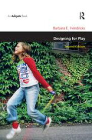 Designing for Play【電子書籍】[ Barbara E. Hendricks ]