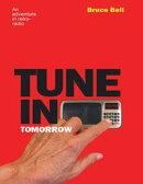 Tune In Tomorrow: An Adventure In Retro-Radio