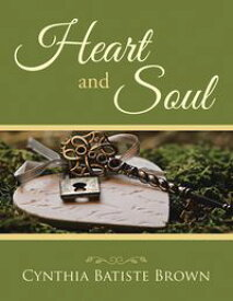 Heart and Soul【電子書籍】[ Cynthia Batiste Brown ]