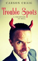 Trouble Spots: A Smartass in Hell