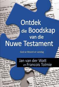 Ontdek die boodskap van die Nuwe Testament (eBoek)God se Woord vir vandag【電子書籍】[ Jan van der Watt ]