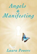 Angels and Manifesting