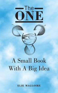 The OneA Small Book With A Big Idea【電子書籍】[ Elie Magloire ]