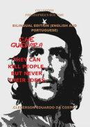 CHE GUEVARA THEY CAN KILL PEOPLE, BUT NEVER THEIR IDEAS