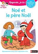 Regarde, je lis ! - Noé et le Père Noël - Lecture CP Niveau 1+