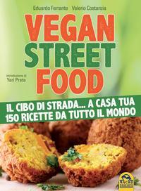 Vegan Street FoodIl cibo di strada... a casa tua 150 ricette da tutto il mondo【電子書籍】[ Eduardo Ferrante ]