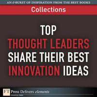 Top Thoughtleaders Share Their Best Innovation Ideas (Collection)【電子書籍】[ FT Press Delivers ]
