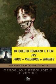 Orgoglio E Pregiudizio E Zombie【電子書籍】[ Jane Austen ]