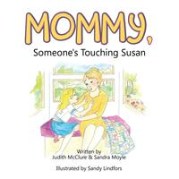 Mommy,Someone'sTouchingSusan