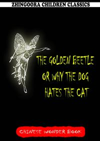 The Golden Beetle Or Why The Dog Hates The Cat【電子書籍】[ Norman Hinsdale Pitman ]
