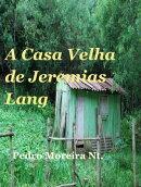 A Casa Velha de Jeremias Lang