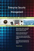Enterprise Security Management A Complete Guide - 2020 Edition