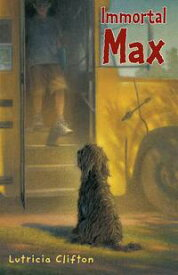 Immortal Max【電子書籍】[ Lutricia Clifton ]
