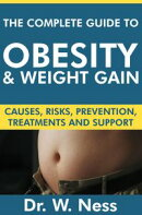The Complete Guide to Obesity and Weight Gain