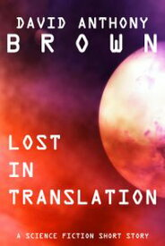 Lost in Translation【電子書籍】[ David Anthony Brown ]