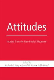 Attitudes Insights from the New Implicit Measures【電子書籍】