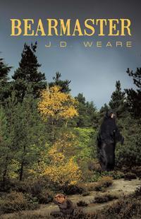 Bearmaster【電子書籍】[ J. D. Weare ]
