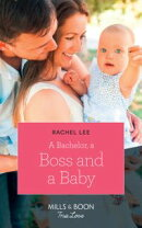 A Bachelor, A Boss And A Baby (Mills & Boon True Love) (Conard County: The Next Generation, Book 41)