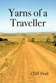 Yarns of a Traveller【電子書籍】[ Cliff Peel ]