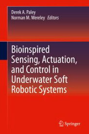 Bioinspired Sensing, Actuation, and Control in Underwater Soft Robotic Systems【電子書籍】