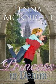Princess In Denim【電子書籍】[ Jenna McKnight ]