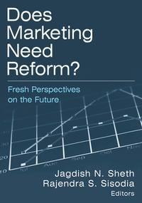 DoesMarketingNeedReform?:FreshPerspectivesontheFutureFreshPerspectivesontheFuture