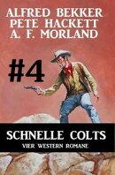 Schnelle Colts #4