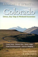 Backroads & Byways of Colorado: Drives, Day Trips & Weekend Excursions (Second Edition)