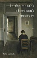 In the Months of My Son's Recovery