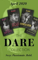 The Dare Collection April 2020: Sexy Beast (Billion $ Bastards) / Burn My Hart / Intoxicated / Sin City Seduction (Mills & Boon e-Book Collections)