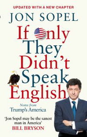 If Only They Didn't Speak EnglishNotes From Trump's America【電子書籍】[ Jon Sopel ]