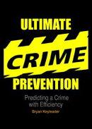 Ultimate Crime Prevention