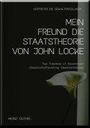 MEIN FREUND DIE STAATSTHEORIE VON JOHN LOCKE
