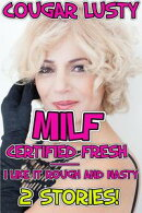 MILF Certified Fresh - I Like It Rough and Nasty