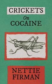 Crickets on Cocaine【電子書籍】[ Lynnette Firman ]