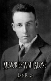 Memories Wait Alone【電子書籍】[ Erin Ritch ]