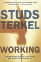 WorkingPeople Talk About What They Do All Day and How They Feel About What They Do【電子書籍】[ Studs Terkel ]