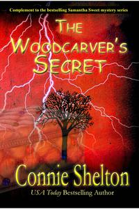 TheWoodcarver'sSecretComplementtothebestsellingSamanthaSweetmysteryseries