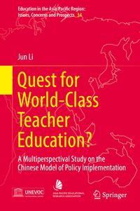 QuestforWorld-ClassTeacherEducation?AMultiperspectivalStudyontheChineseModelofPolicyImplementation