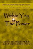 Within You Is the Power: Inspired and Energized by the Power Lying Hidden in Us, We can Ride from the Ashes …