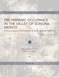 Pre-HispanicOccupanceintheValleyofSonora,MexicoArchaeologicalConfirmationsofEarlySpanishReports