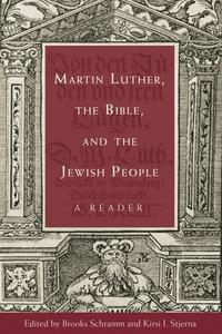 MartinLuther,theBible,andtheJewishPeopleAReader