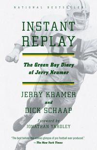 Instant ReplayThe Green Bay Diary of Jerry Kramer【電子書籍】[ Jerry Kramer ]
