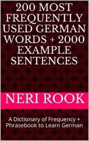 200 Most Frequently Used German Words + 2000 Example Sentences: A Dictionary of Frequency + Phrasebook to Le…