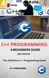 C++ Programming: Learn C++ Plus Plus in One Day and Learn It Well. C++ for Beginners with Hands-on Project【電子書籍】[ C++ Publishing ]