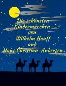 Märchenbuch Die schönsten Kindermärchen von Wilhelm Hauff und Hans Christian Andersen: Illustrierte Märc…