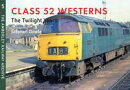 Class 52 Westerns The Twilight Years