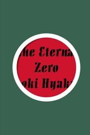 The Eternal Zero【電子書籍】[ Naoki Hyakuta ]