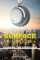 Microsoft Surface Heaphones: Learning the Essentials